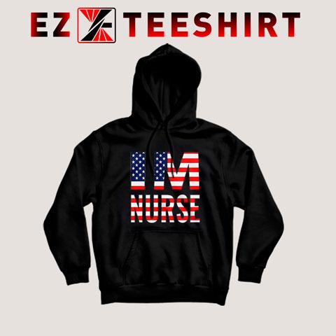 I'm Nurse America Flag Hoodie