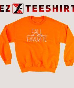 Fall Is My Favorite Sweatshirt