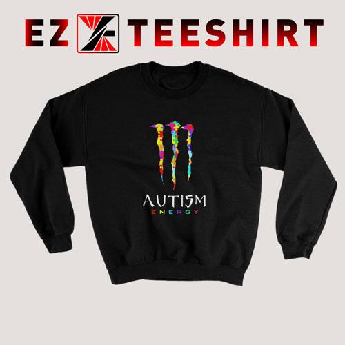 Autism Energy Monster Energy Sweatshirt