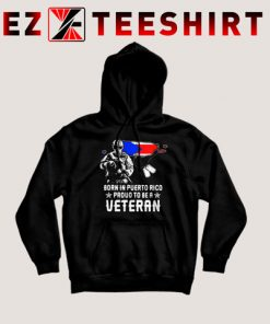 Born In Puerto Rico Proud To Be a Veteran American Flag Hoodie