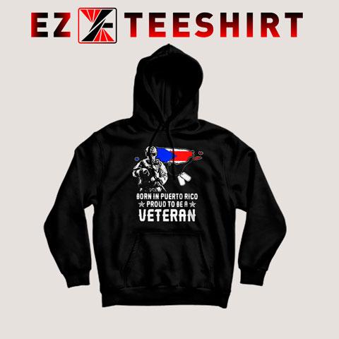 Born In Puerto Rico Proud To Be a Veteran American Flag Hoodie