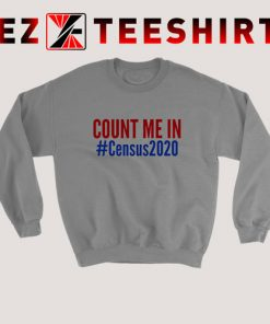Count Me In Census 2020 Sweatshirt 247x296 - EzTeeShirt Ezy Buy Clothing Store