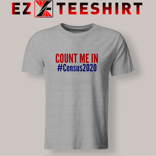 Count Me In Census 2020 Tshirt