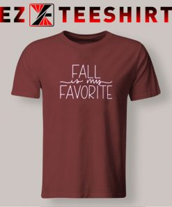 Fall Is My Favorite T-Shirt