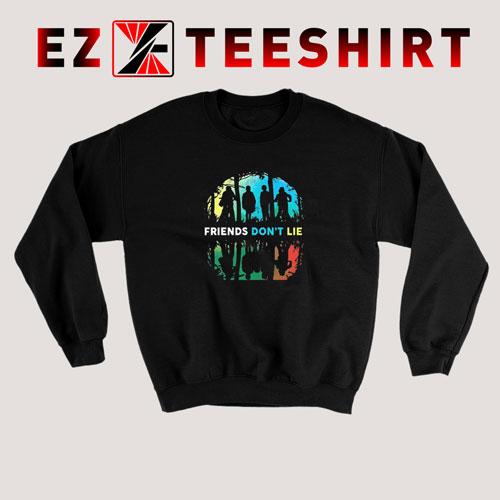 Friends Don't Lie Gif Stranger Sweatshirt