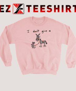 I Don't Give A Rat's Sweatshirt
