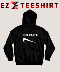 I Just Cant Hoodie