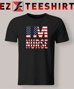 I'm Nurse America Flag T-Shirt