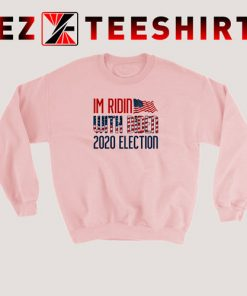 I'm Ridin with Biden 2020 Election Sweatshirt