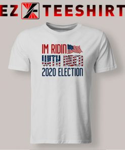 I'm Ridin with Biden 2020 Election T-Shirt