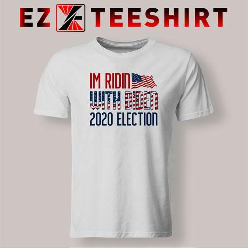 I'm Ridin with Biden 2020 Election T-Shirt