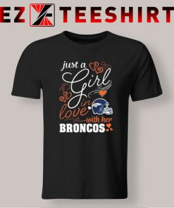 Just A Girl In Love With Her Denver Broncos T Shirt 247x296 - EzTeeShirt Ezy Buy Clothing Store