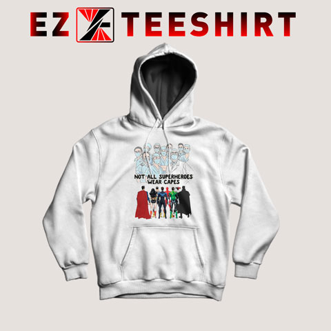 Not All Superheroes Wear Capes Hoodie