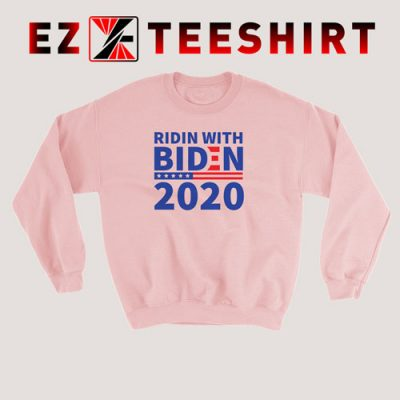 Ridin With Biden 2020 Sweatshirt