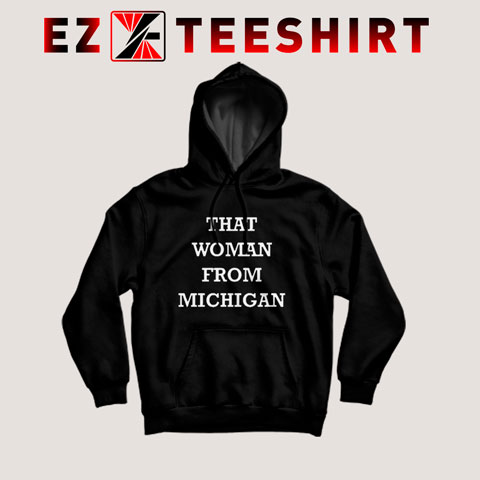 That Woman From Michigan Hoodies