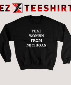 That Woman From Michigan Sweatshirt 247x296 - EzTeeShirt Ezy Buy Clothing Store
