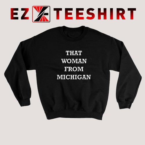 That Woman From Michigan Sweatshirt
