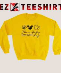 These Are A Few Of My Favorite Things Sweatshirt