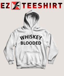 Whiskey Blooded Hoodie