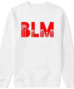 BLM Black Lives Matter Sweatshirt