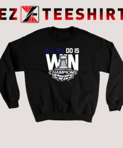 All We Do Is Stanley Cup Champions 2020 Tampa Bay Lightning Sweatshirt