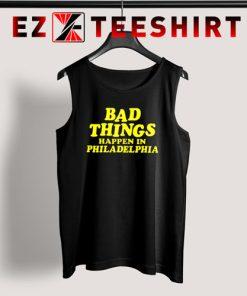 Bad Things Happen in Philadelphia Tank Top