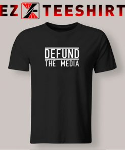 Defund The Media T Shirt 247x296 - EzTeeShirt Ezy Buy Clothing Store