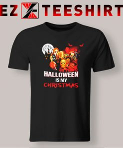 Horror Movie Character Halloween is My Christmas T-Shirt
