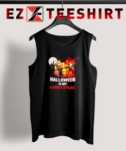 Horror Movie Character Halloween is My Christmas Tank Top