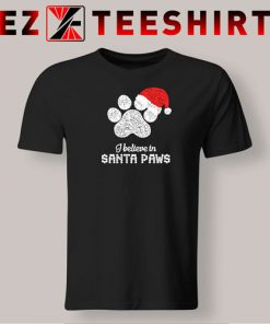 I Believe in Santa Paws Merry Christmas T-Shirt