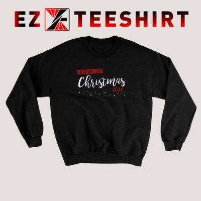 Quarantine Christmas 2020 Sweatshirt