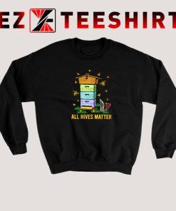 All Hives Matter Funny Beekeeping Sweatshirt