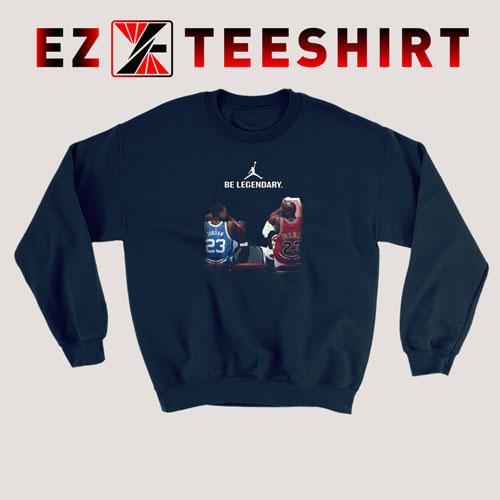 Be Legendary Michael Jordan 23 Sweatshirt