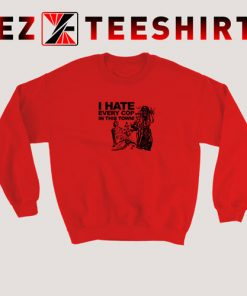 I Hate Every Cop In This Town Sweatshirt 247x296 - EzTeeShirt Ezy Buy Clothing Store