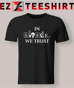 In Science We Trust T Shirt 247x296 - EzTeeShirt Ezy Buy Clothing Store