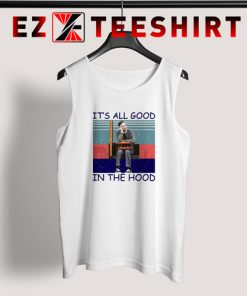 It's All Good In The Hood Tank Top