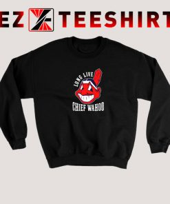 Long Live Chief Wahoo Sweatshirt 247x296 - EzTeeShirt Ezy Buy Clothing Store