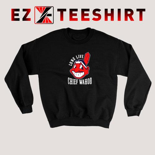 Long Live Chief Wahoo Sweatshirt