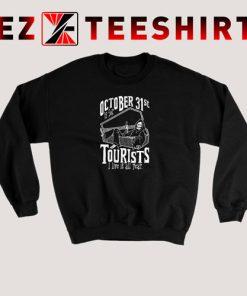 Oct. 31st Is For Tourist Sweatshirt
