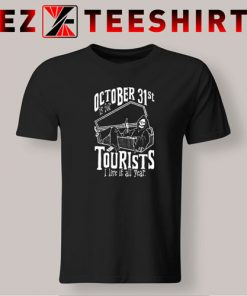 Oct. 31st Is For Tourist T-Shirt