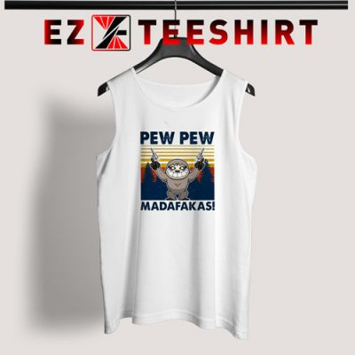 Sloth Pew Pew Madafakas Vintage Tank Top 400x400 - EzTeeShirt Ezy Buy Clothing Store