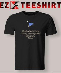 Trump Derangement Syndrome T-Shirt