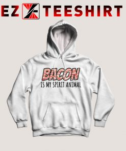 Bacon Is My Spirit Animal Hoodie