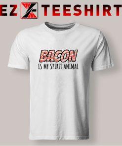 Bacon Is My Spirit Animal T Shirt