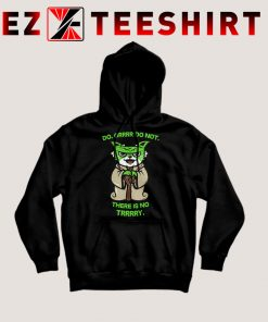 Do Or Do Not There Is No Try Yoda Hoodie