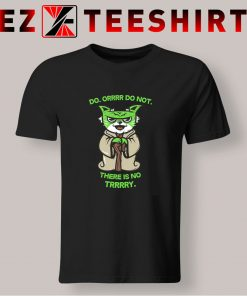 Do Or Do Not There Is No Try Yoda T Shirt