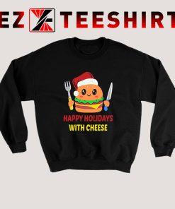 Happy Holidays With Cheese Sweatshirt