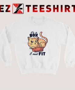 I Must Fit Cat Sweatshirt