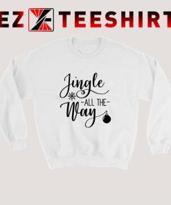 Jingle All The Way Sweatshirt