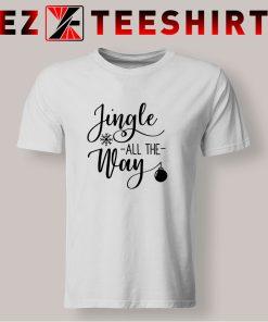 Jingle All The Way T Shirt